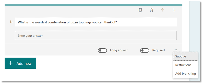 Picture of a text question in MS Forms.  Question: what is the weirdest combination of pizza toppings you can think of?