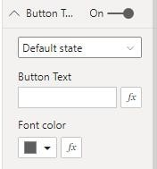 Screenshot from Power BI showing that the default state of the button is no button text.